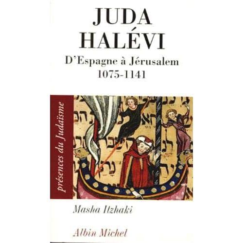 Juda Halévi : D'Espagne à Jérusalem : (1075?-1141)