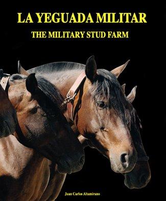 Yeguada Militar, La - The Military Stud Farm por Juan Carlos Altamirano