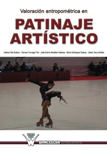 Valoracion antropom_trica en patinaje artÕstico por Helena Vila Suàrez
