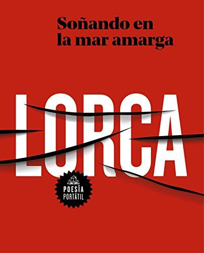 Soñando en la mar amarga (POESÍA PORTÁTIL) por Federico García Lorca