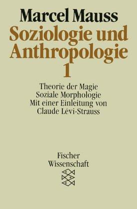 Soziologie und Anthropologie 1. Theorie der Magie, Soziale Morphologie