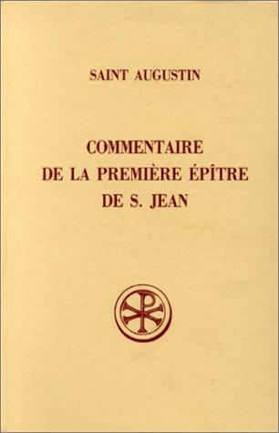 Saint Augustin : Commentaire de la première épître de Saint Jean