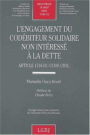 L'engagement du codébiteur solidaire non intéressé à la dette : Article 1216 du code civil par Manuela Oury-Brulé