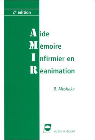 AMIR : Aide-Mémoire Infirmier en Réanimation par Bruno Meshaka