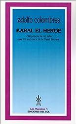 Karai, el Heroe: Mitopopeya de un Zafio Que Fue en Busca de la Tierra Sin Mal (Nuestros)