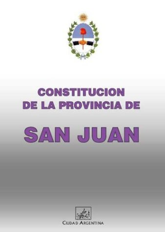 Constitucion de La Provincia de San Juan (Coleccion Constituciones Provinciales Argentinas) por Consejo Federal De Inversiones