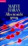 Alles ist nicht genug: Roman - Maeve Haran