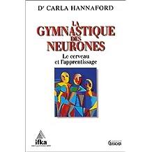 Gymnastique des neurones de Carla Hannaford (1997) Broché