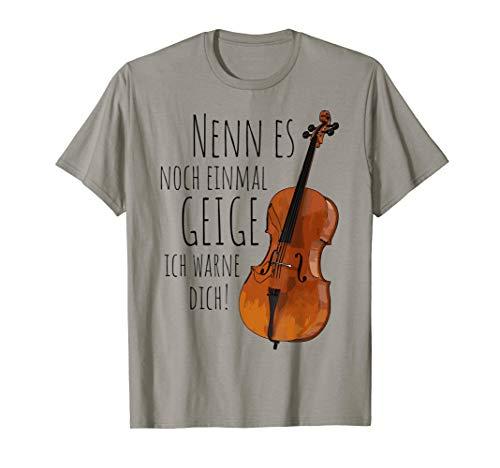 Nenn Es Noch Einmal Geige Ich Warne Dich - Cello T-Shirt