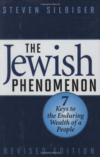 The Jewish Phenomenon Seven Keys To The Enduring Wealth Of A People