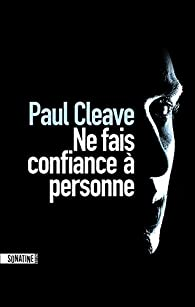 Ne fais confiance à personne par Paul Cleave