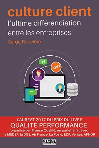 Culture client - l'ultime différenciation entre les entreprises par Serge Rouviere