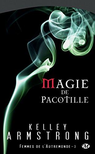 Magie de pacotille: Femmes de l'Autremonde, T3 (Bit-lit)