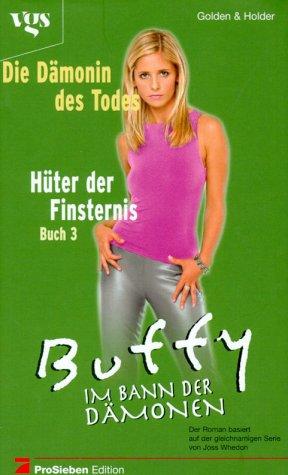 Buffy, Im Bann der Dämonen, Hüter der Finsternis (Bd. 3).