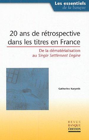 20 ans de rétrospective dans les titres en France: De la dématérialisation au Single Settlement Engine
