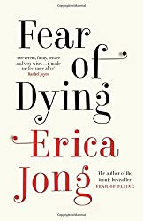 Fear of Dying by Erica Jong (2015-10-29)