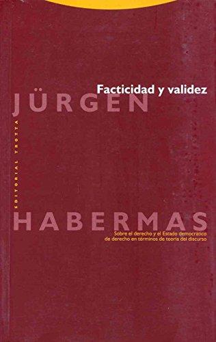 Facticidad y validez: Sobre el derecho y el Estado democrático de derecho en términos de teoría del discurso (Estructuras y Procesos. Filosofía)