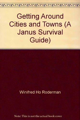 Getting Around Cities and Towns (A Janus Survival Guide) [Paperback] by Winif...