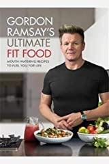 Gordon Ramsay Ultimate Fit Food: Mouth-watering recipes to fuel you for life Hardcover