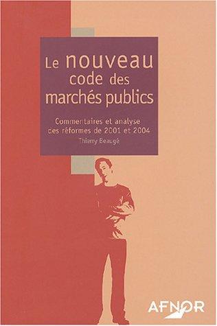 Le nouveau code des marchs publics : Commentaires et analyse des rformes de 2001 et 2004