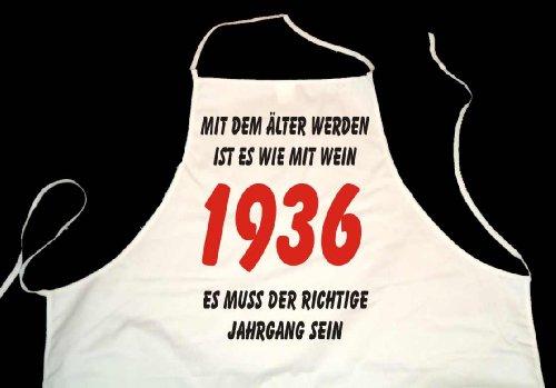 Weiße Koch- Schürze: Mit dem älter werden ist es wie mit Wein - es muss der richtige Jahrgang sein: 1936 (Latzschürze)