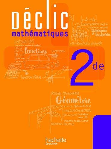 Déclic Maths Seconde - Livre élève - Edition 2010 par Jean-Paul Beltramone