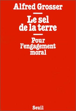 Le Sel de la terre : Pour l'engagement moral