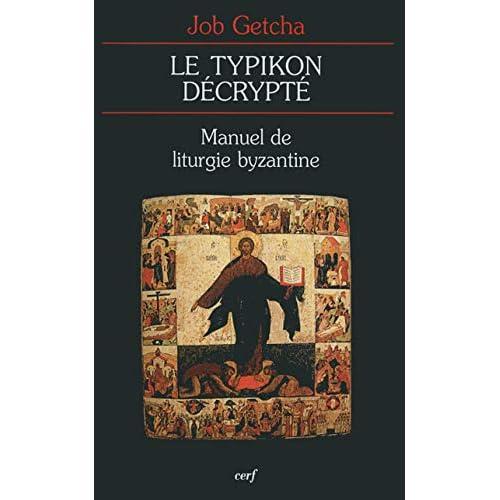 Le typikon décrypté : Manuel de liturgie byzantine