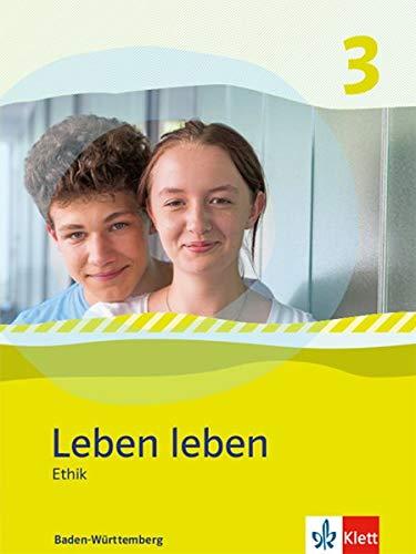 Leben leben 3. Ausgabe Baden-Württemberg: Schülerband Klasse 9/10 (Leben leben. Ausgabe für Baden-Württemberg ab 2017)