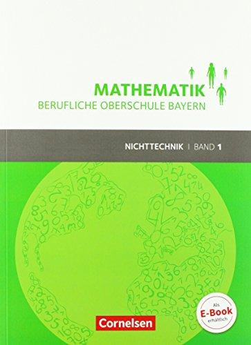Mathematik - Berufliche Oberschule Bayern - Nichttechnik: Band 1 (FOS 11/BOS 12) - Schülerbuch mit Webcode