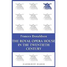 The Royal Opera House in the Twentieth Century