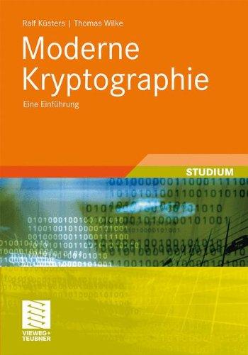 Moderne Kryptographie: Eine Einführung (XLeitfäden der Informatik)