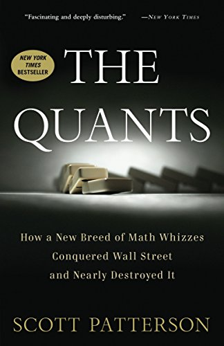 The Quants: How a New Breed of Math Whizzes Conquered Wall Street and Nearly Destroyed It PDF Books
