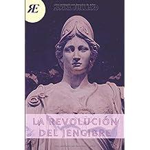 La Revolución del Jengibre: Obra dramática en tres actos