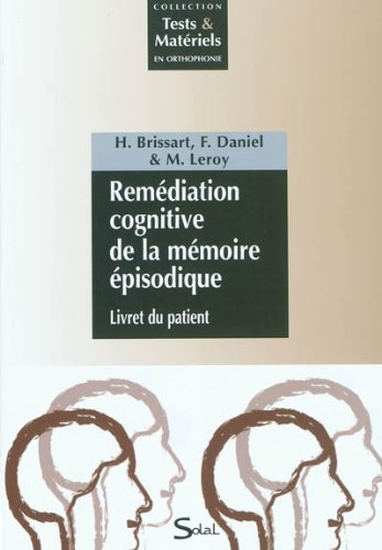Remdiation cognitive de la mmoire pisodique : 2 volumes