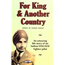 For King and Another Country: An Amazing Life Story of an Indian WW2 RAF Fighter Pilot by Graham Russell (2010-08-14)