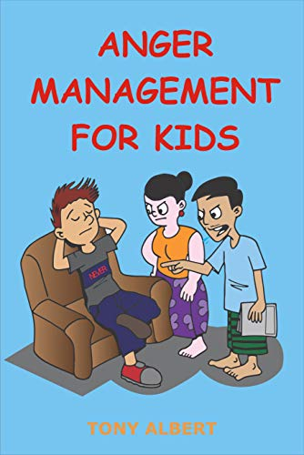 ANGER MANAGEMENT FOR KIDS: THE BOY WHO LEARNED HIS LESSON (EARLY START Book 3) (English Edition)