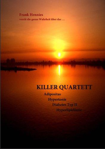 Killer Quartett: Adipositas, Hypertonie, Diabetes mellitus Typ II, Hyperlipidämie