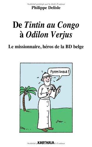 De Tintin au Congo à Odilon Verjus. Le missionnaire, héros de la BD belge