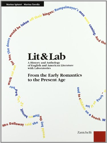 LIT & LAB. A History and Anthology of English and American Literature with Laboratories. Volume 800-900. From the Early Romantics to the Present Age. Per le Scuole superiori