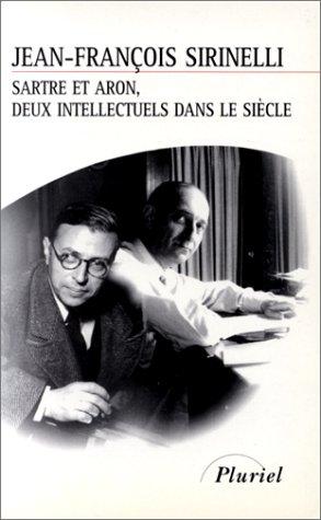 Sartre ET Anon, Deux Intellectuels Dans Le Siecle por Jean-Francois Sirinelli
