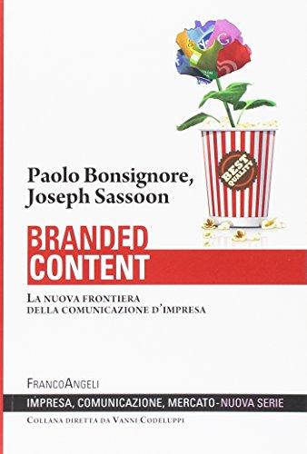 Branded content. La nuova frontiera della comunicazione d'impresa