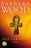 Das Paradies: Roman - Barbara Wood