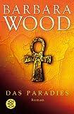 Das Paradies: Roman - Barbara Wood