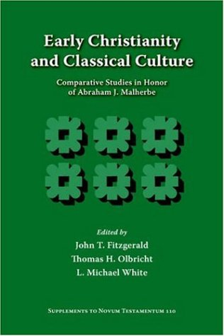Early Christianity and Classical Culture: Comparative Studies in Honor of Abraham J. Malherbe (Supplements to Novum Testamentum (Brill))