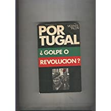 Portugal , Golpe o revolucion