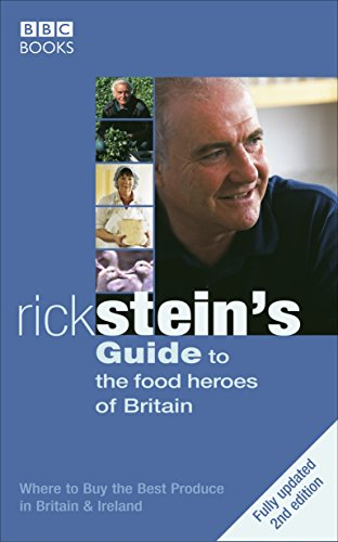 Rick Stein's Guide To The Food Heroes Of Britain - 2nd Edition