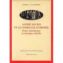 André Souris et le complexe d'Orphée. Entre surréalisme et musique sérielle