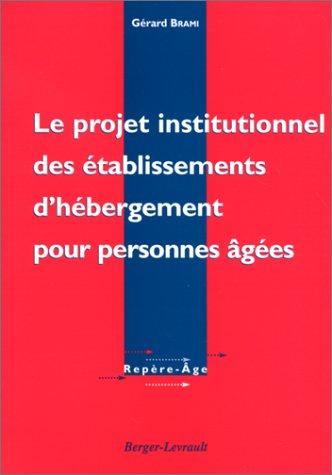 Projet institutionnel des établissementrs d'hébergement pour personnes agées
