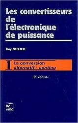 LES CONVERTISSEURS DE L'ELECTRONIQUE DE PUISSANCE. Volume 1, la conversion alternatif-alternatif, 2ème édition revue et augmentée